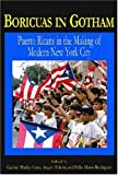 img - for Boricuas In Gothamed: Puerto Ricans In The Making Of New York City book / textbook / text book