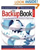The Backup Book: Disaster Recovery from Desktop to Data Center