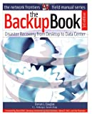Dorian,J. Cougias The Backup Book: Disaster Recovery from Desktop to Data Center (Network Frontiers Field Manual)