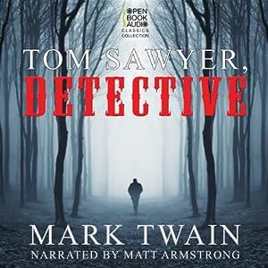 Tom Sawyer, Detective Audiobook