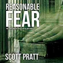 Reasonable Fear: Joe Dillard Series, Book 4 Audiobook by Scott Pratt Narrated by Tim Campbell