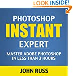 Photoshop Instant Expert (Kindle Book...