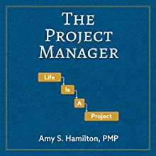 The Project Manager: Life Is a Project Audiobook by Amy S Hamilton Narrated by  Commodore James