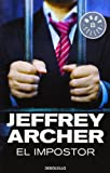 Jeffrey Archer El impostor / A Prisoner of Birth
