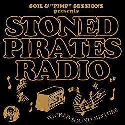 "SOIL&""PIMP""SESSIONS Presents STONED PIRATES RADIO"