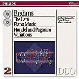 Brahms: Late Piano Music incl. Handel Variations & Paganini Variations