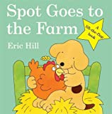Eric Hill Spot Goes to the Farm (Spot - Original Lift The Flap)