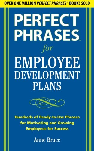 Perfect Phrases for Employee Development Plans (Perfect Phrases Series) PDF