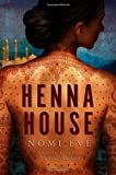 By Nomi Eve Henna House: A Novel