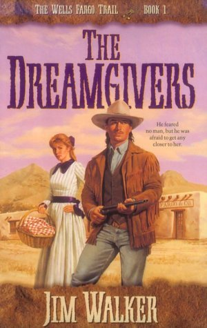 the-dreamgivers-wells-fargo-trail-book-1-by-james-walker-1994-03-02