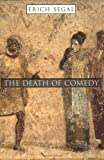 The Death of Comedy (067401247X) by Segal, Erich