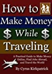 How to Make Money While Traveling: A...