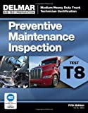 ASE Test Prep- T8 Preventive Maintenance - ASE Truck Test Prep Series - 1111129045