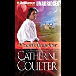 Wizard's Daughter (       UNABRIDGED) by Catherine Coulter Narrated by Anne Flosnik