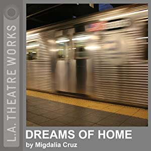 Dreams of Home (Dramatized) | [Migdalia Cruz]