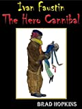 Ivan Faustin the Hero Cannibal: Crimson eBooks