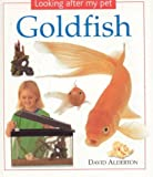 Goldfish: Looking After my Pet Series (0754812235) by Alderton, David