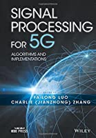 Signal Processing for 5G: Algorithms and Implementations Front Cover
