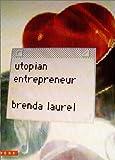 Brenda Laurel Utopian Entrepreneur (Mediawork Pamphlet)