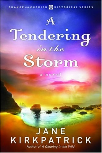 A Tendering in the Storm (Change and Cherish Historical Series #2)