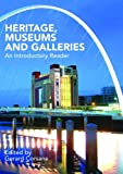 Heritage, Museums and Galleries: An Introductory Reader