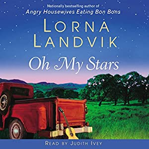 Oh My Stars: A Novel | [Lorna Landvik]