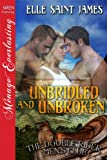 img - for Unbridled and Unbroken [The Double Rider Men's Club 2] [The Elle Saint James Collection] (Siren Publishing Menage Everlasting) book / textbook / text book