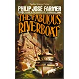 The Fabulous Riverboat (The Riverworld series)by Philip Jos� Farmer
