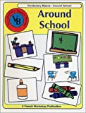French Vocabulary Basics : Around School (Vocabulary basics series)