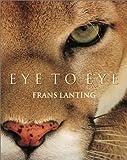 echange, troc Frans Lanting - Lanting, Eye to Eye (en français)