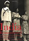 img - for INDIA REMEMBERED: A Personal Account of the Mountbattens During the Transfer of Power by Pamela Mountbatten and India Hicks (2008) Paperback book / textbook / text book