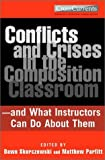 img - for Conflicts and Crises in the Composition Classroom: and What Instructors Can Do About Them book / textbook / text book