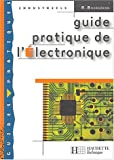 Guide pratique de l'�lectronique