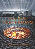 All Our Yesterdays by Terrill, Cristin (2013) Hardcover
