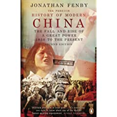 The Penguin History of Modern China: The Fall and Rise of a Great Power, 1850 to the Present, Second Ed. by Jonathan Fenby