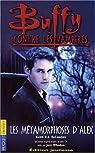 Buffy contre les vampires, tome 8 : Les Métamorphoses d'Alex 1 par DeCandido