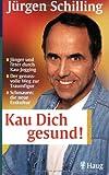 Kau dich gesund! (3830422059) by Jürgen Schilling