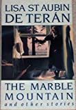 The Marble Mountain and Other Stories (0330312316) by Teran, Lisa St. Aubin De