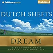 Dream: Discovering God's Purpose for Your Life | [Dutch Sheets]