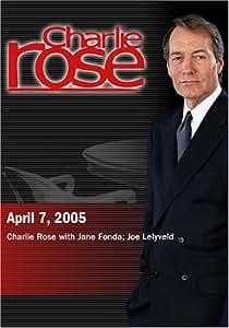 Charlie Rose with Jane Fonda; Joe Lelyveld (April 7, 2005)