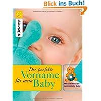 Der perfekte Vorname für mein Baby: Mit CD-Rom für die systematische Suche
