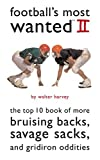 Walter Harvey Football's Most Wanted II: The Top 10 Book of More Bruising Backs, Savage Sacks and Gridiron Oddities (Most Wanted Series)