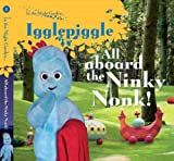 BBC In The Night Garden: All Aboard the Ninky Nonk: Igglepiggle: Story 1
