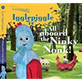 In The Night Garden: All Aboard the Ninky Nonk: Igglepiggle: Story 1by BBC