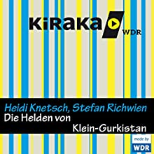 Die Helden von Klein-Gurkistan (       ungekürzt) von Heidi Knetsch, Stefan Richwien Gesprochen von: Bianka Lammert, Josef Wolf, Valentin Stroh