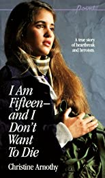 I Am Fifteen--And I Don't Want to Die (Point)