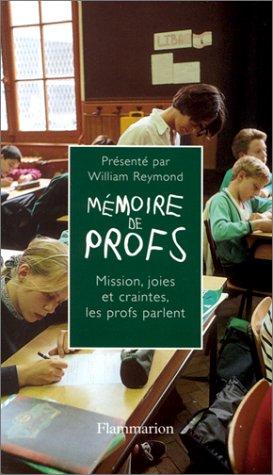 Mémoire de profs : missions,joies et craintes...les profs parlent