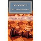 """Schachmatt, die Liebe und der Todvon """"Susanne Pilastro"""""""