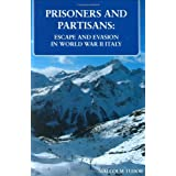 Prisoners and Partisans: Escape and Evasion in World War II Italyby Malcolm Edward Tudor