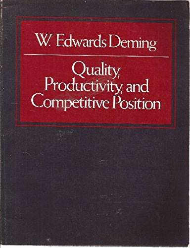 Quality Productivity and Competitive Position, by W. Edwards Deming